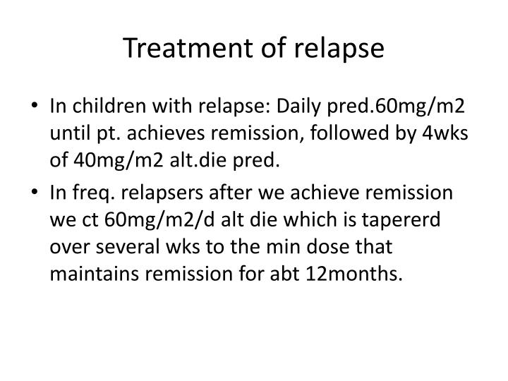 Treatment of relapse
