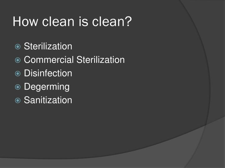 How clean is clean?