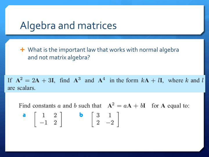 Algebra and matrices
