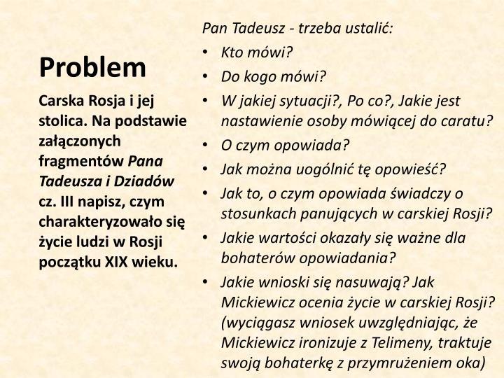 Pan Tadeusz - trzeba ustalić: