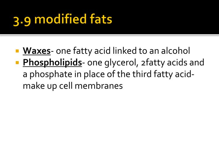 3.9 modified fats