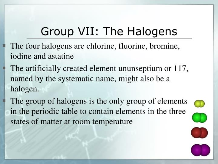 Group VII: The Halogens