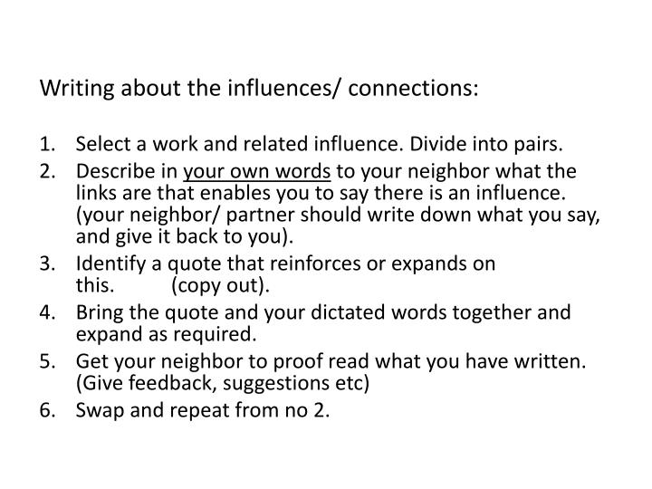Writing about the influences/ connections: