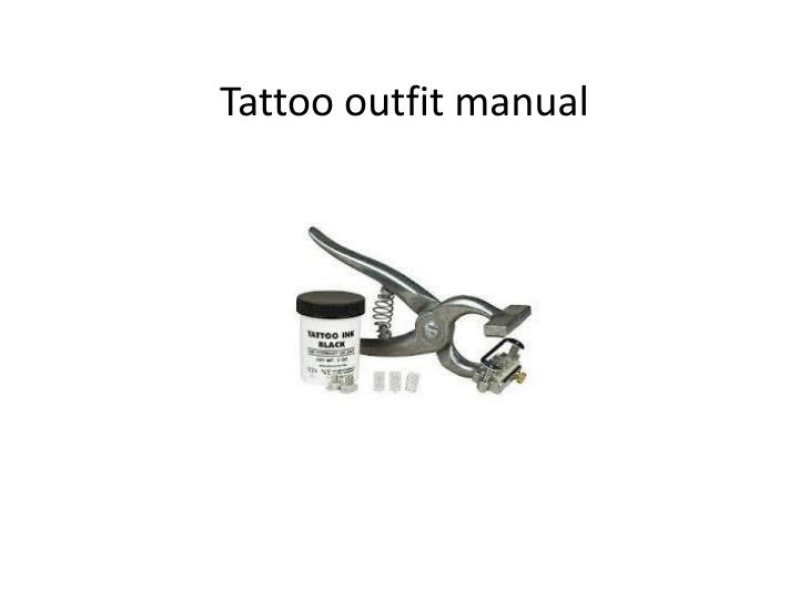 Tattoo outfit manual