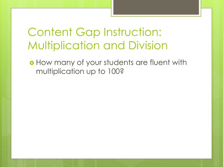 Content Gap Instruction: Multiplication and Division