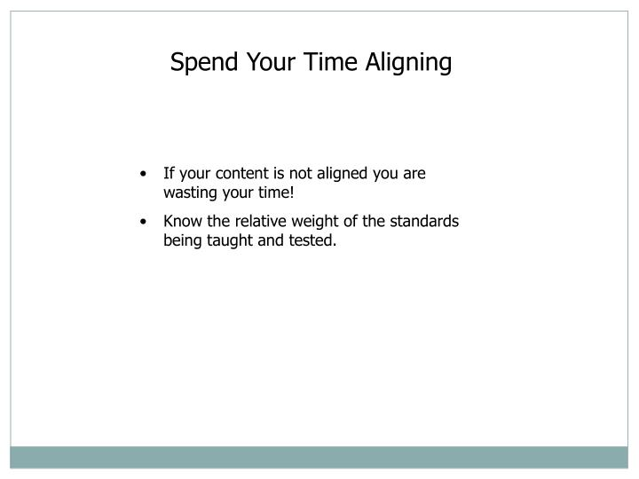 Spend Your Time Aligning