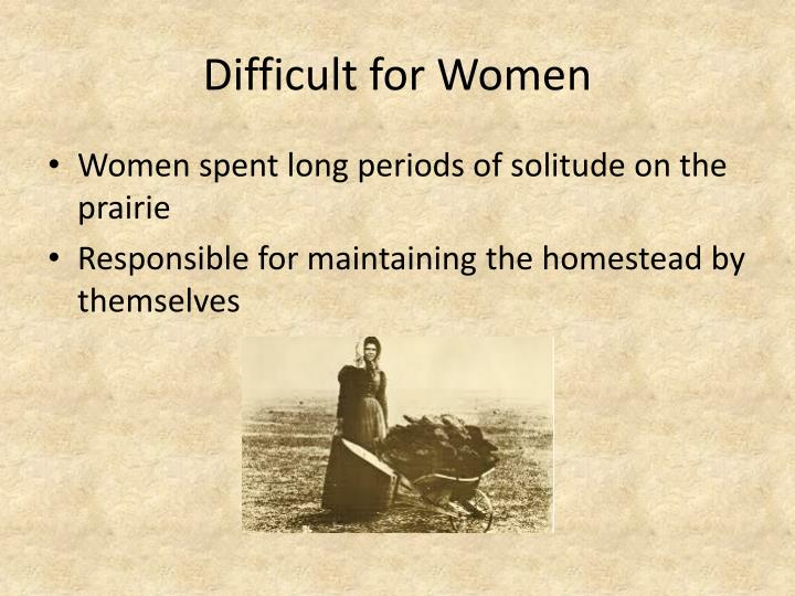 Difficult for Women