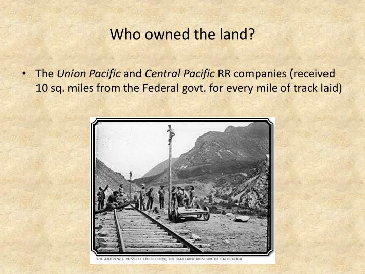 Who owned the land?