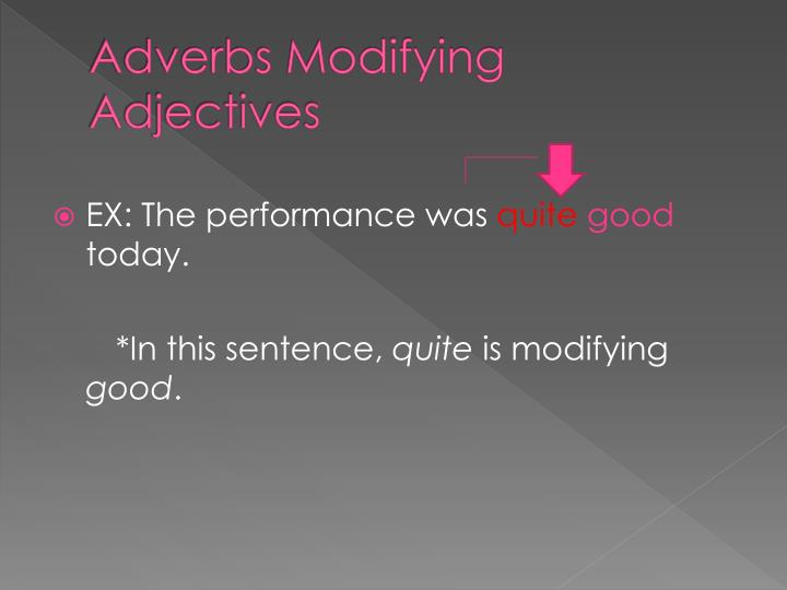 Adverbs Modifying Adjectives