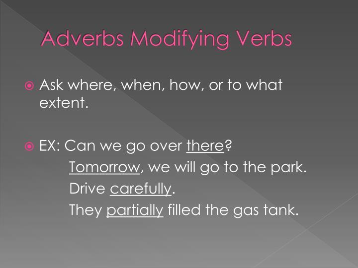 Adverbs Modifying Verbs
