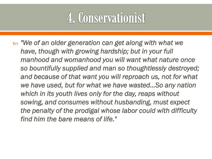 4. Conservationist