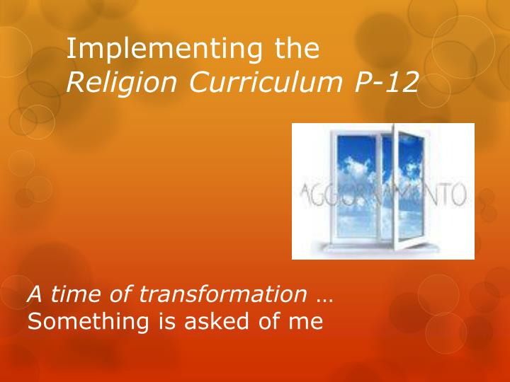 Implementing the religion curriculum p 12