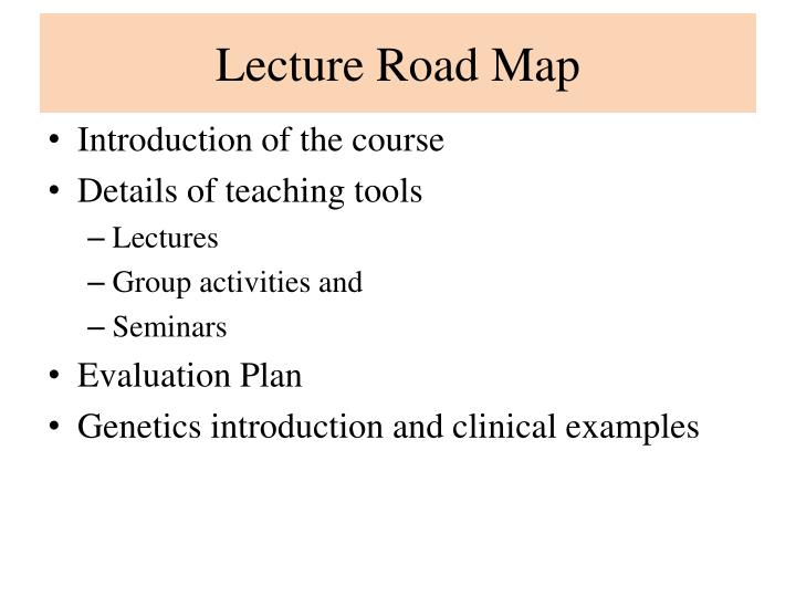 Lecture Road Map