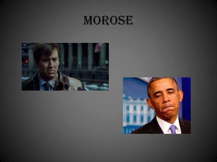 morose