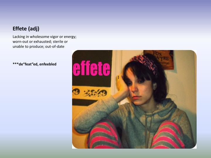 Effete (