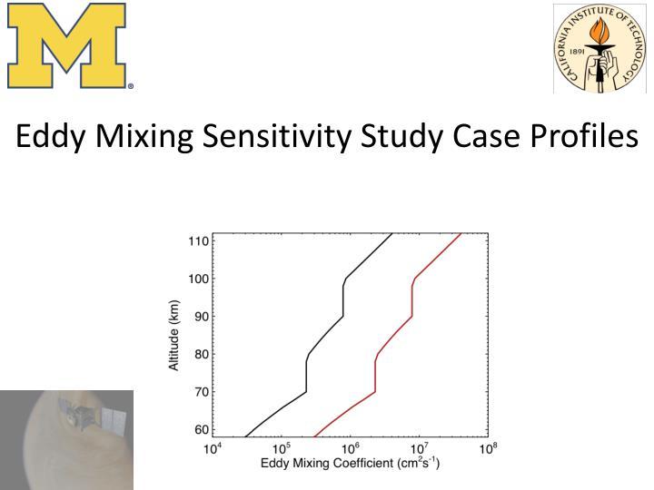 Eddy Mixing Sensitivity Study Case Profiles