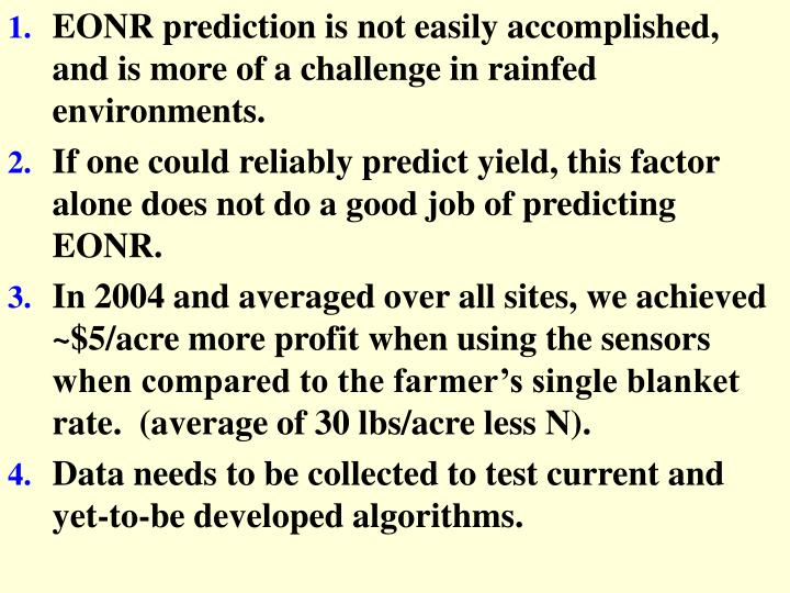 EONR prediction is not easily accomplished, and is more of a challenge in