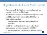 opportunities to cover more parents