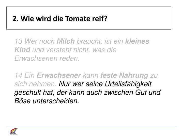 2. Wie wird die Tomate reif?