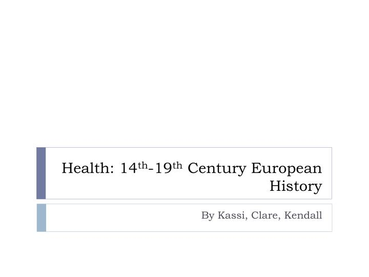 Health 14 th 19 th century european history