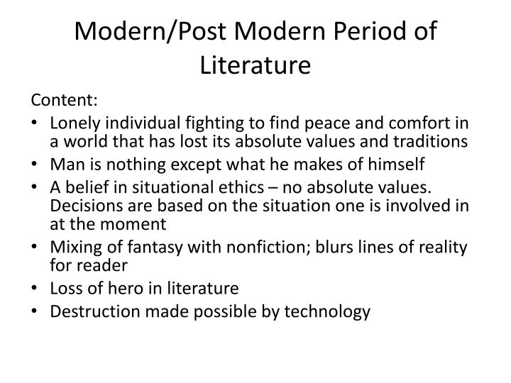 Modern/Post Modern Period of Literature