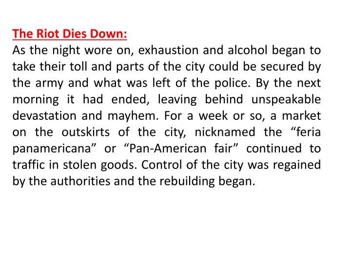 The Riot Dies Down:
