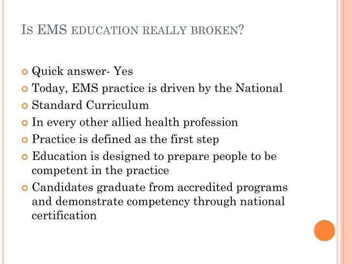 Is EMS education really broken?