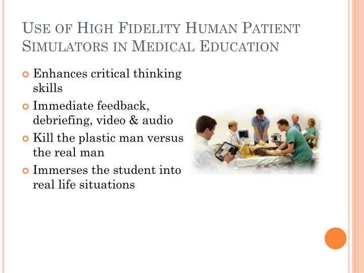 Use of High Fidelity Human Patient Simulators in Medical Education