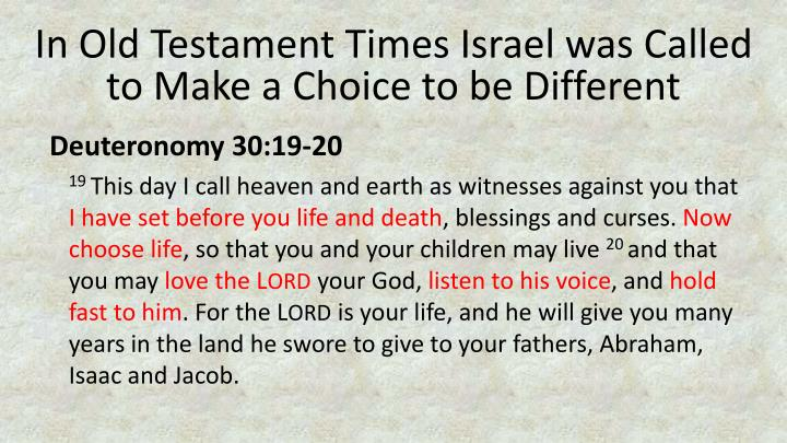 In Old Testament Times Israel was Called to Make a Choice to be Different
