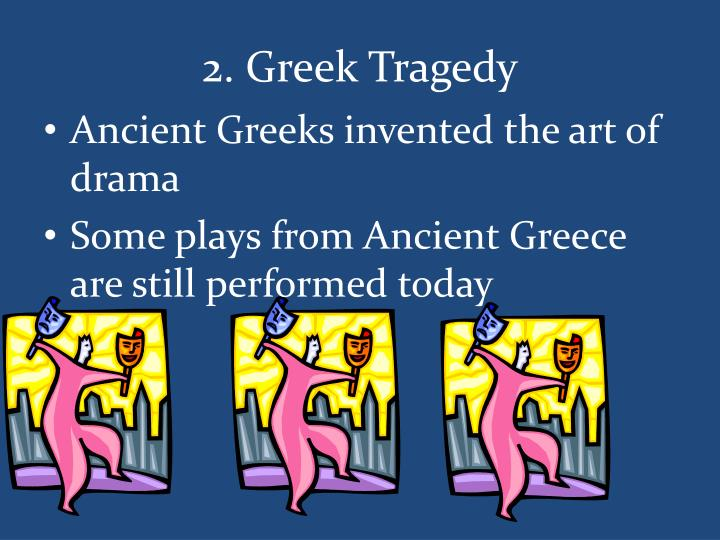 2. Greek Tragedy