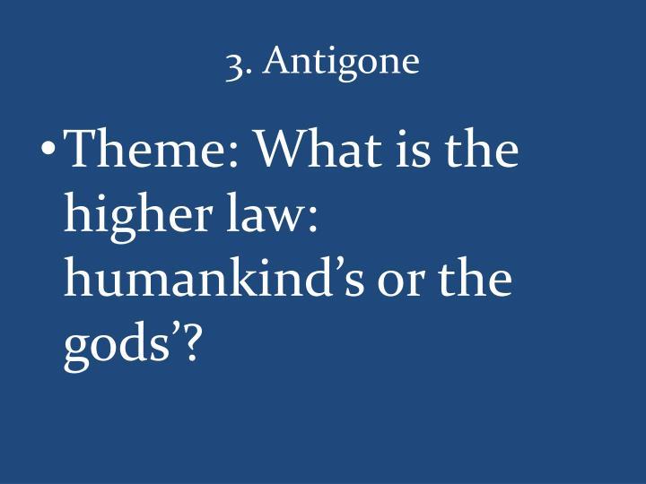 3. Antigone