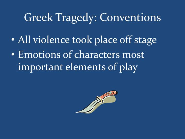 Greek Tragedy: Conventions