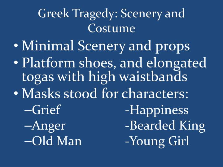 Greek Tragedy: Scenery and Costume