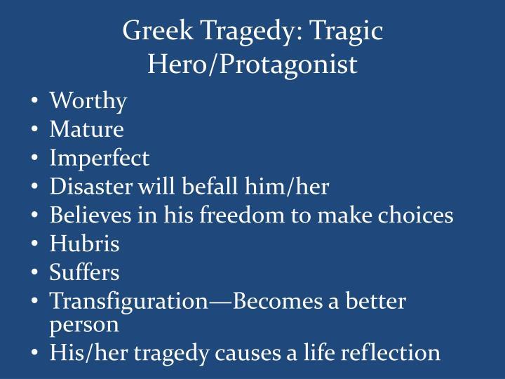 Greek Tragedy: Tragic Hero/Protagonist