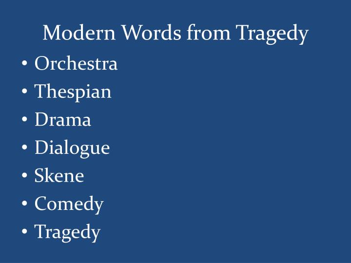 Modern Words from Tragedy