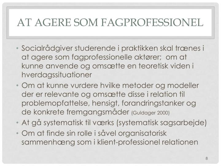 at agere som fagprofessionel