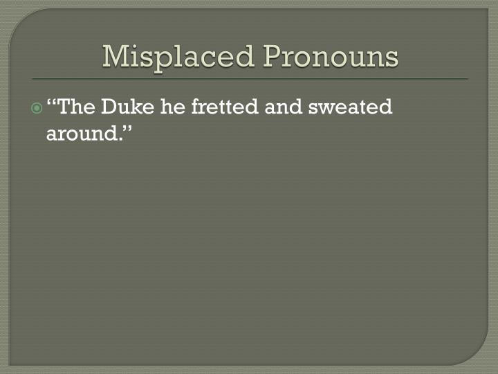 Misplaced pronouns