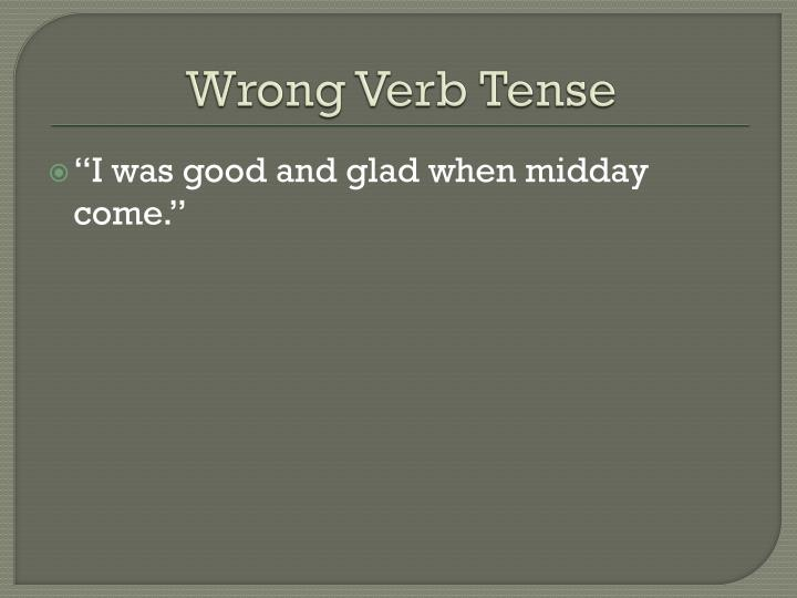 Wrong Verb Tense