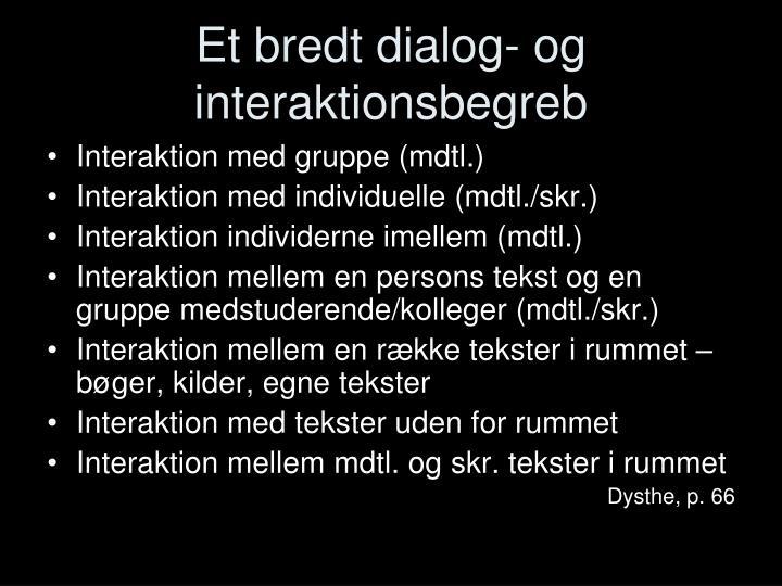 Et bredt dialog- og interaktionsbegreb