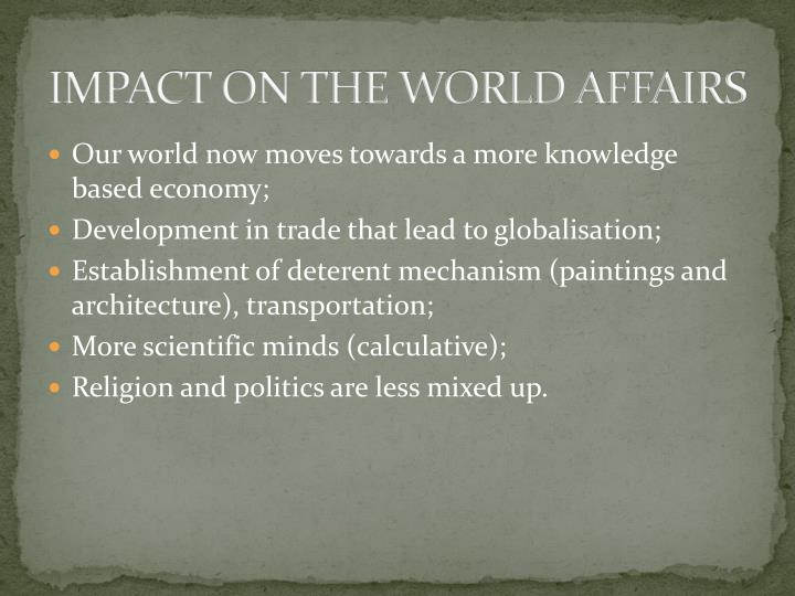 IMPACT ON THE WORLD AFFAIRS