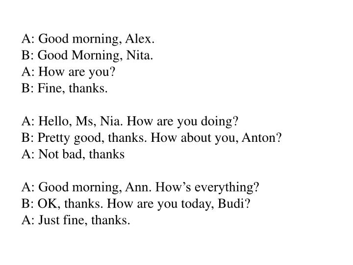 A: Good morning, Alex.