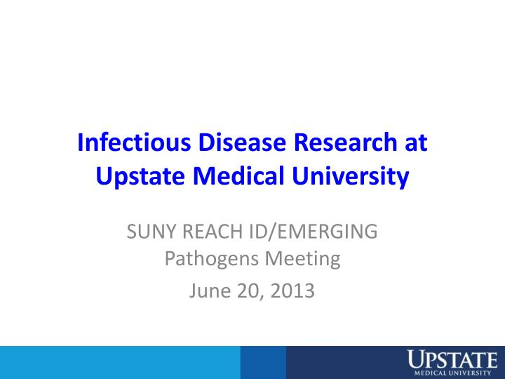 Infectious Disease Research at Upstate Medical University