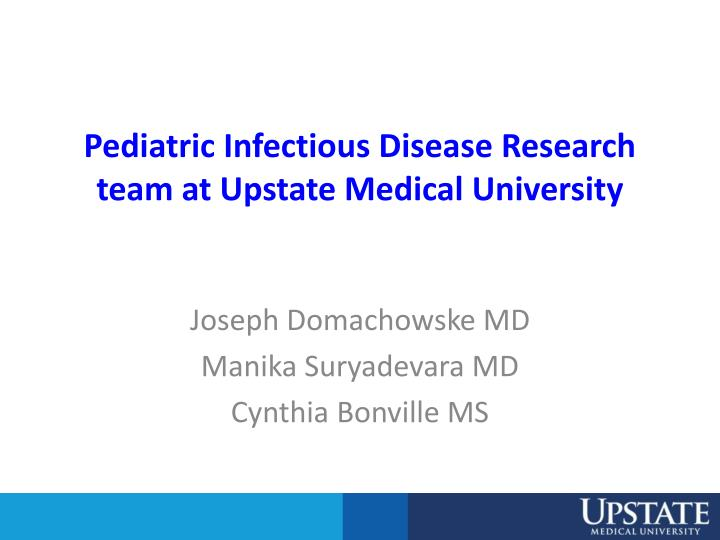 Pediatric Infectious Disease Research team at Upstate Medical University