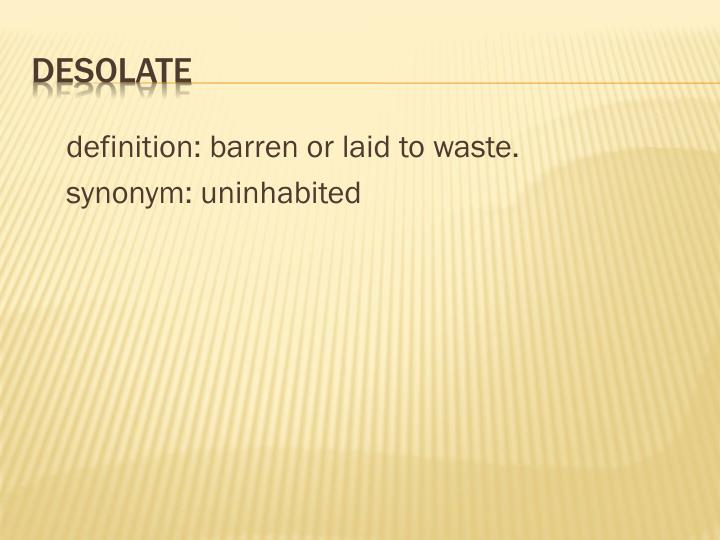 definition: barren or laid to waste.
