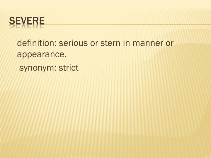definition: serious or stern in manner or