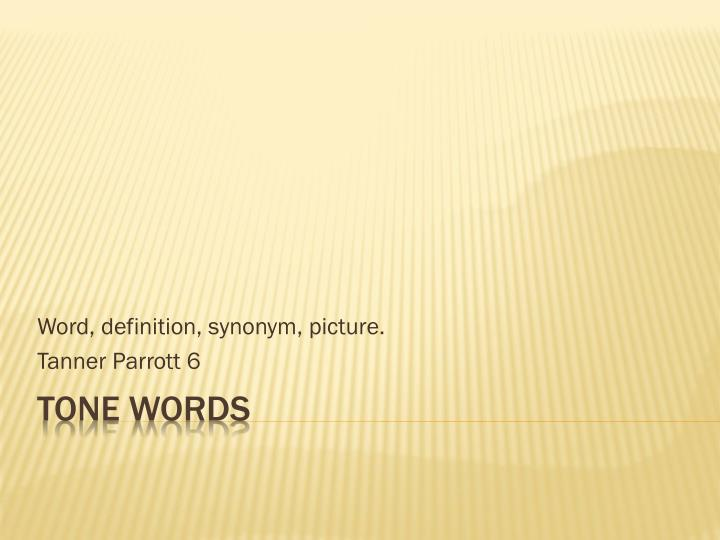 Word, definition, synonym, picture.