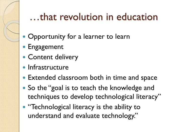 …that revolution in education