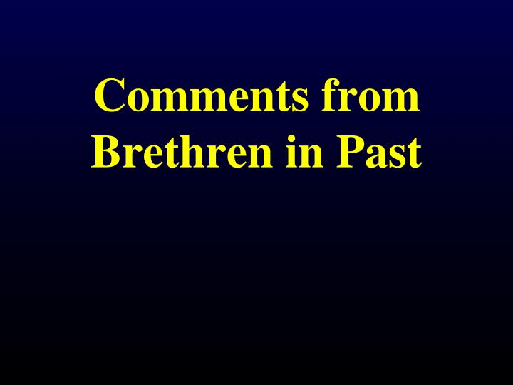 Comments from Brethren in Past