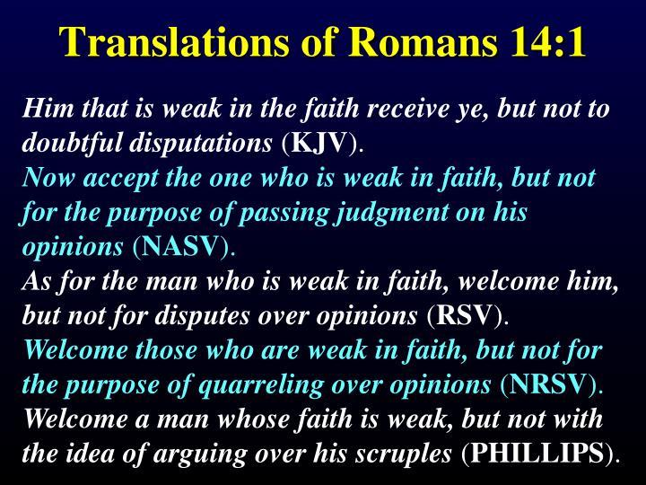 Translations of Romans 14:1
