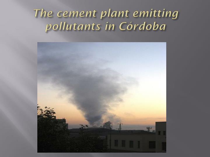 The cement plant emitting pollutants
